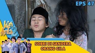 Download Video NGAKAK COY, Sobri di Sekap Orang Gila - Kun Anta 2 Eps 47 MP3 3GP MP4