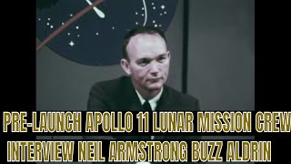 PRE-LAUNCH APOLLO 11 LUNAR MISSION CREW INTERVIEW  NEIL ARMSTRONG   BUZZ ALDRIN  73512