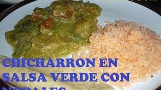 Chicharron En Salsa Verde Con Nopales: Receta De Cocina Sencilla.