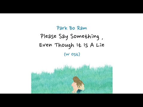 Park Bo Ram (박보람) - Please Say Something, Even Though It Is A Lie (W OST  Part 2) [Sub Indo]