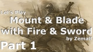 Mount & Blade with Fire & Sword - Part 1 - Introduction and Character Creation [S01E01]