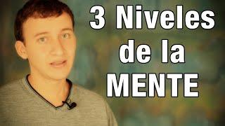 Los Tres Niveles De La Mente (Consciente, Subconsciente e Inconsciente)