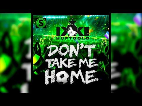 Ikke Hüftgold - Don't take me home (Official Lyric Video)