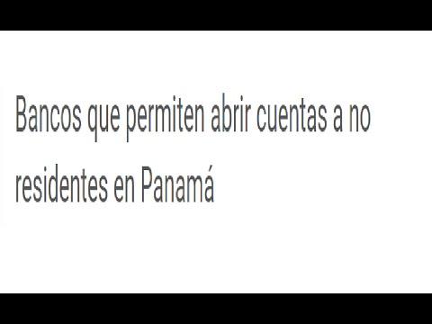 BANCOS QUE PERMITEN ABRIR CUENTAS A NO RESIDENTES EN PANAMA