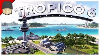 Tropico 6 - Ep.01 : FIRST LOOK! El Presidente! (Tropico 6 Gameplay)