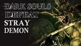 Dark Souls Guide - Easily Defeat Stray Demon