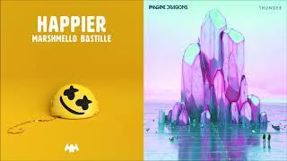 Happier Thunder (mashup) - Imagine Dragons and Marshmello ft. Bastille