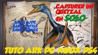 [TUTO ARK PC XBOX PS4] #14 Capturer un Quetzal en SOLO !