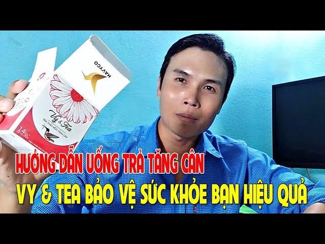 UỐNG TRÀ TĂNG CÂN VY TEA THẢO MỘC |Trà thảo mộc vy tea | Liên hệ: 0973 162 749