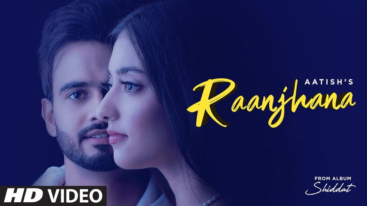 Download Raanjhana (Full Song) Aatish Ft Nikeet Dhillon | Goldboy | Nirmaan | Shiddat | New Punjabi Song 2020