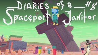 Diaries of a Spaceport Janitor #8 - Ending