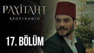 Payitaht Abdülhamid 17. Bölüm (HD)