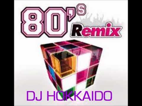 80s Dance RemixBest of oldies hits in remix and reloaded versionDJ Hokkaido megamix