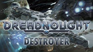 DREADNOUGHT - DESTROYER Dreadnought Gameplay [Sponsored] Let