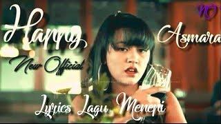 Happy Asmara/Menepi ( Official )Lyrics
