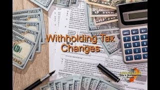 2018 Withholding Tax Changes