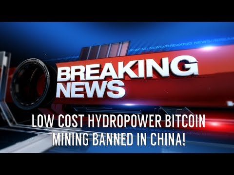 BITCOIN NEWS China Bans Mining? Use Of Hydropower To Mine Bitcoin Prohibited