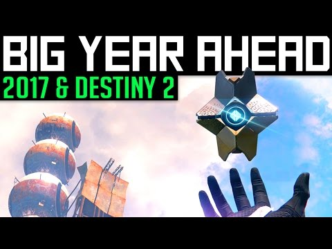 2017 | A BIG YEAR FOR DESTINY! - Destiny 2, New Adventures & Great Memories! (Also Giveaway Winners)
