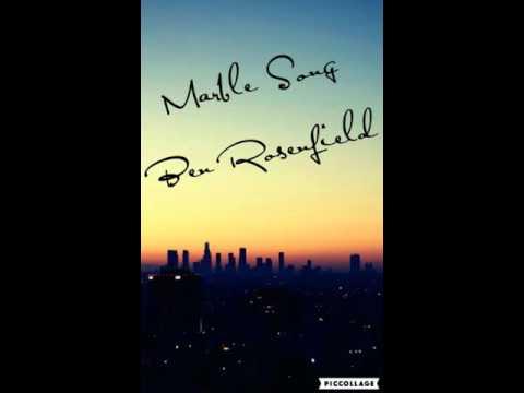 Ben Rosenfield: Marble Song lyrics (full song)