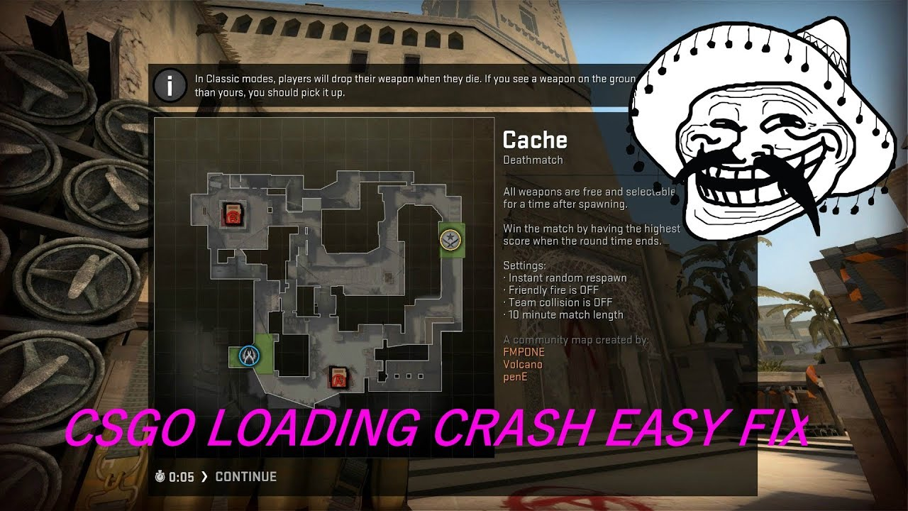 How to fix CSGO CRASH WHILE LOADING MAP AT 5 SECONDS ( Fast & Easy )