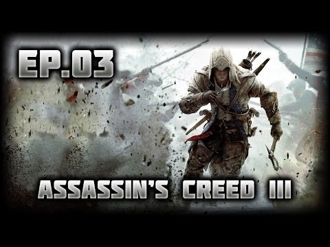 Let's Play Assassin's Creed III - Ep.03 - STOP! Plot Twist Time!