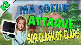 MA SOEUR (RE)ATTAQUE SUR CLASH OF CLANS I En Mobave I Clash Of Clans Français