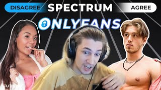 xQc Reacts to Do All OnlyFans Creators Think the Same? | Spectrum