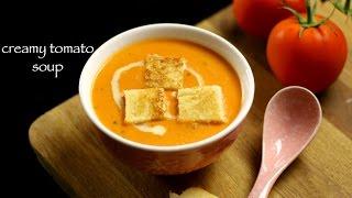 tomato soup recipe  creamy tomato soup recipe
