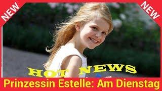 Prinzessin Estelle: Am Dienstag wird sie eingeschult