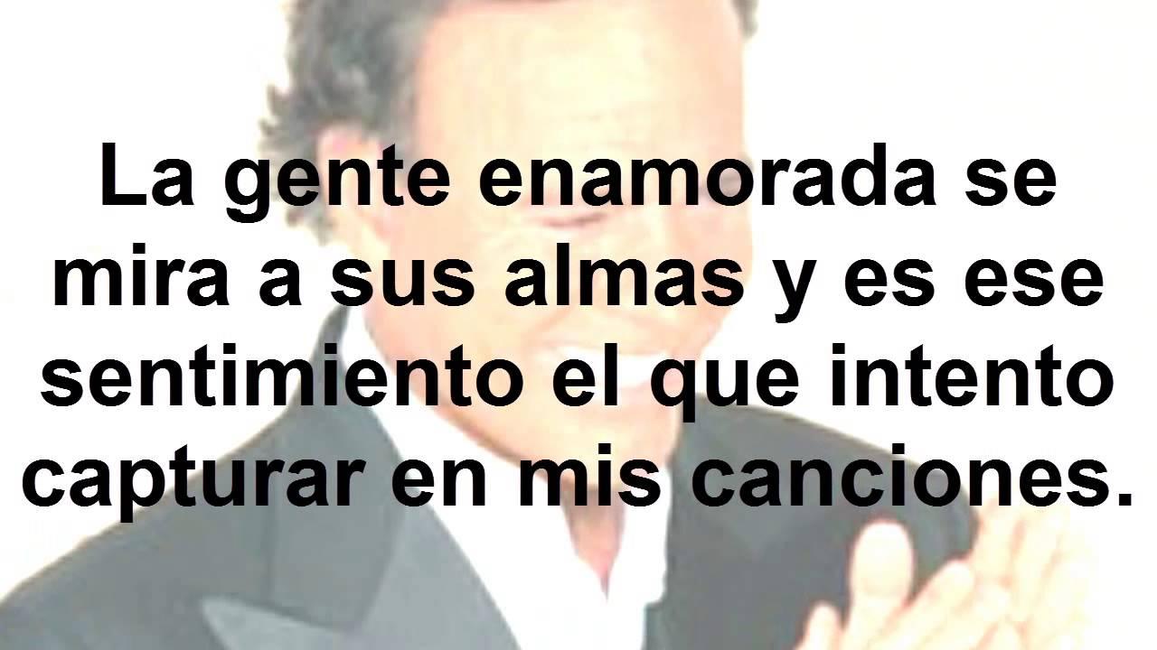 Frases Célebres De Julio Iglesias