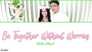 Download Mp3 ● Be Together Without Worries ● Dilraba Dilmurat  Chi/pinyin/eng