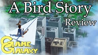 A BIRD STORY REVIEW - Game Galaxy