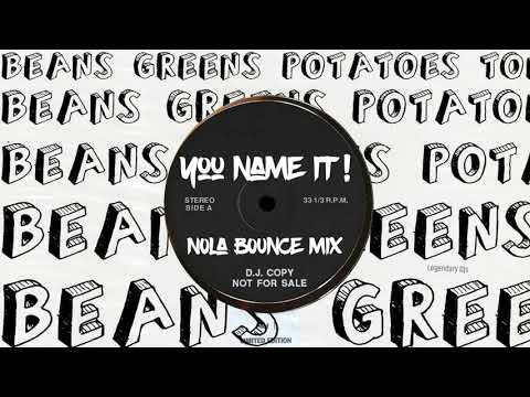 You Name It! (Nola Bounce Mix) Beans, Greens, Potatoes, Tomatoes