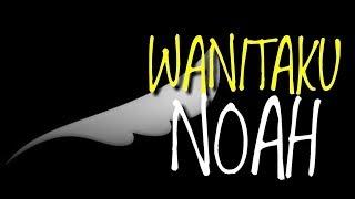 WANITAKU - NOAH   Cover By Felix irwan (lyrics)