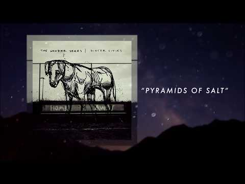 The Wonder Years - Pyramids of Salt (Visual)