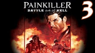 Painkiller: Battle Out of Hell Playthrough/Walkthrough Level 3 [No commentary]