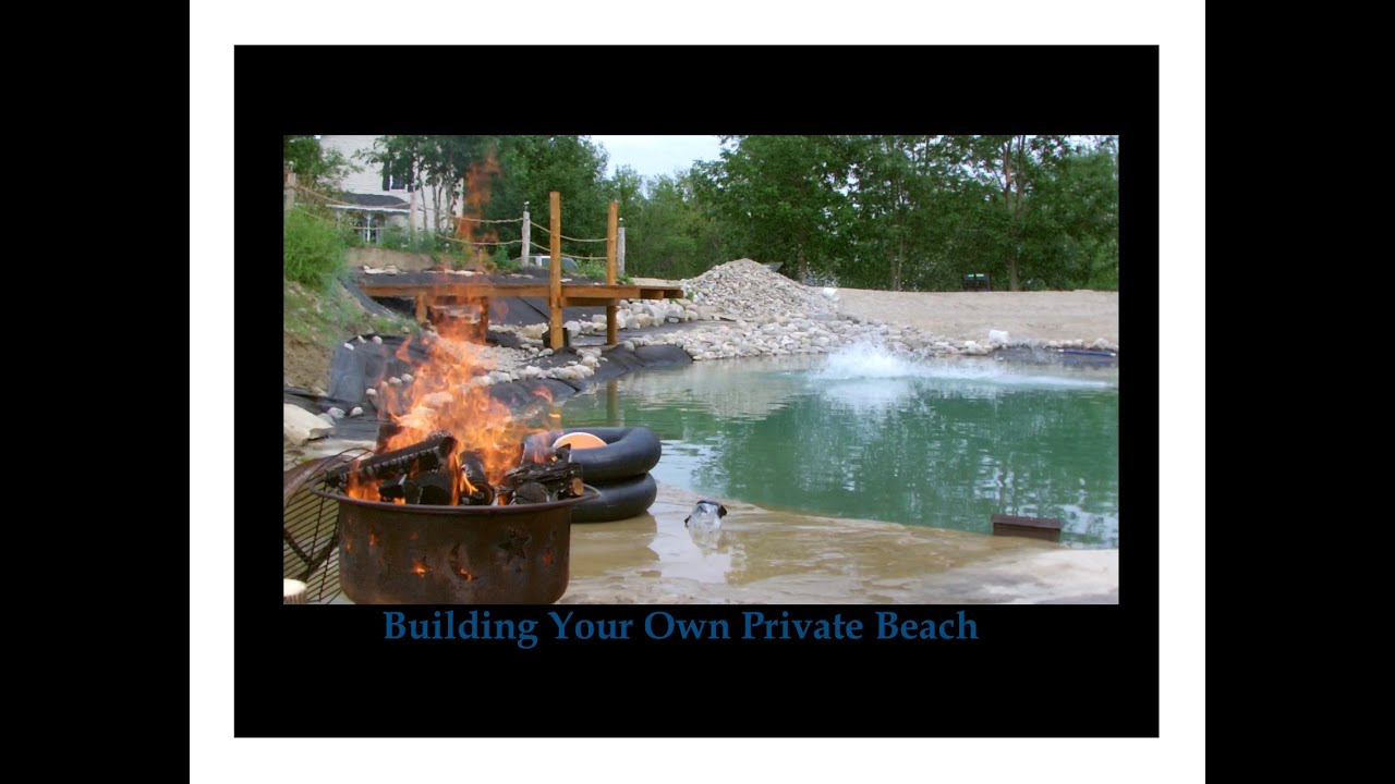 7 building your own private beach swimming pond 8 13 for Make your own pond