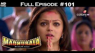 Madhubala - Full Episode 101 - With English Subtitles
