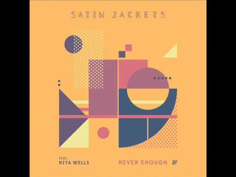 Satin Jackets feat. Niya Wells - Never Enough (CASSARA Remix)
