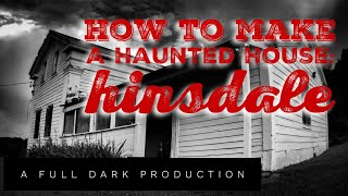 How To Make A Haunted House: Hinsdale Edition
