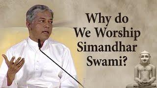 Why do We Worship Simandhar Swami?