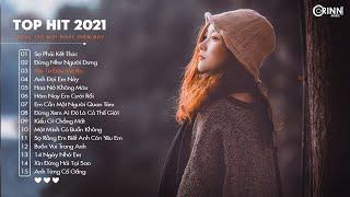 Top Hit Nhạc Trẻ 2021 - Đừng Như Người Dưng, Vì Ngày Hôm Nay Em Cưới Rồi - Nhạc Trẻ Hay Nhất