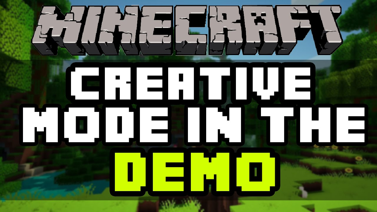 How to get creative mode in the minecraft pc demo 2016 for Mine craft free demo