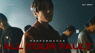 유겸 (YUGYEOM) - '네 잘못이야 (All Your Fault)' Performance [ENG/CHN]