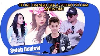 Celine Evangelista Stefan William Makin Hot Seleb Review