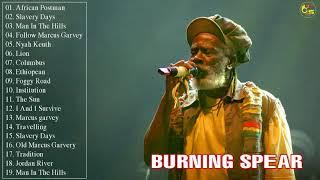 Burning Spear Greatest Hits 2019 - Top 50 Best Reggae Song 2019