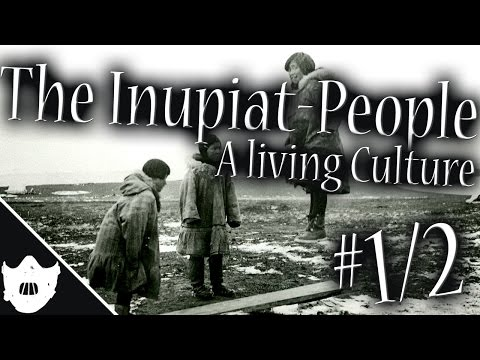 ★ The Inupiat People - A living Culture (Part 1 of 2) ★ Dokumentation