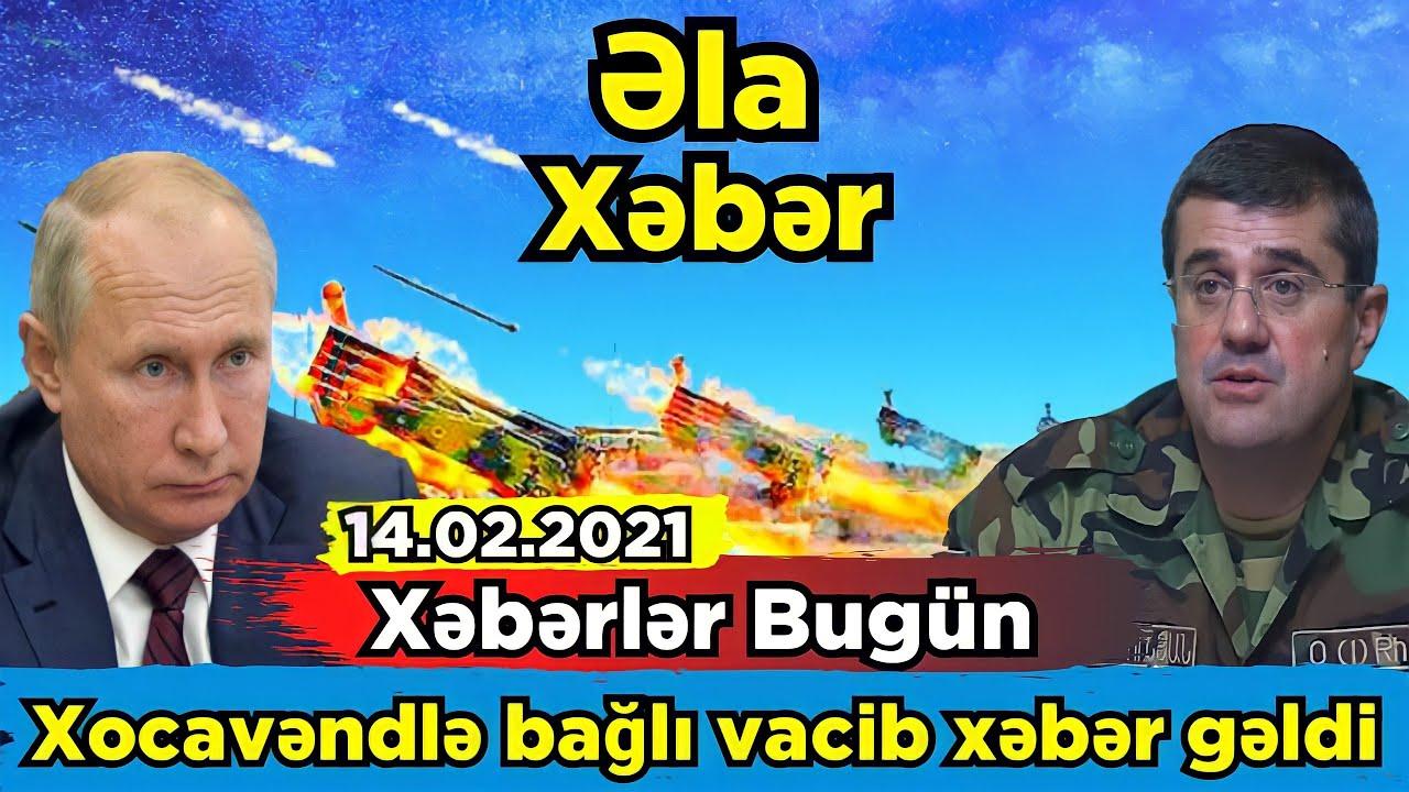 Xəbərlər Bugün 14.02.2021 , Qarabağdan Şad Xəbər Gəldi Təcili (Parlaq TV)