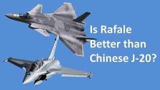 Is Rafale Better than Chinese Stealth fighter J-20 - Rafale vs J20