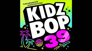 Kidz Bop 39 - Done For Me